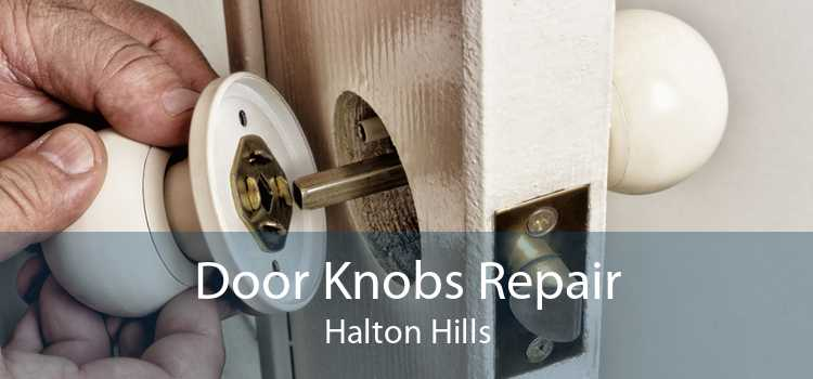 Door Knobs Repair Halton Hills